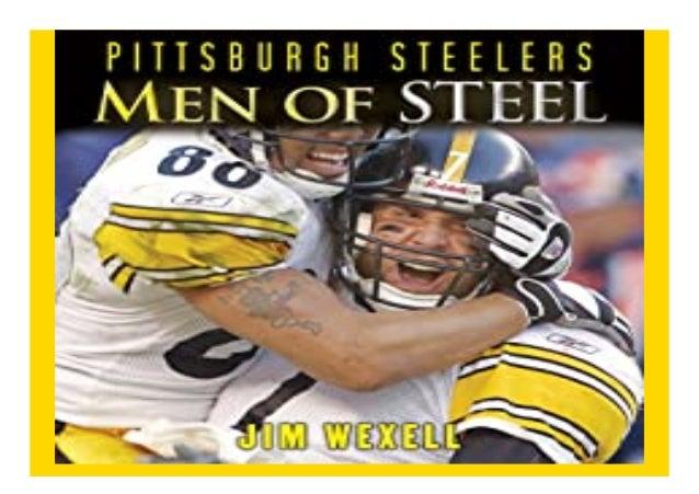 Pittsburgh Steelers Men of Steel book Detail Book Format : PdF, ePub, Audiobook &Magazine Language : English ASIN : B00BCH...