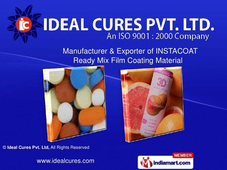 Manufacturer & Exporter of INSTACOAT                               Ready Mix Film Coating Material© Ideal Cures Pvt. Ltd, ...