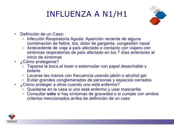 INFLUENZA A N1/H1  •   Definición de un Caso:      o Infección Respiratoria Aguda: Aparición reciente de alguna        com...
