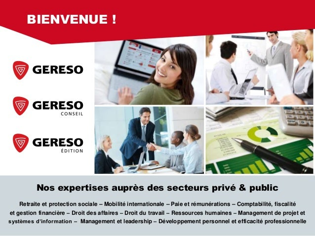 Nos expertises auprès des secteurs privé & public Retraite et protection sociale – Mobilité internationale – Paie et rémun...