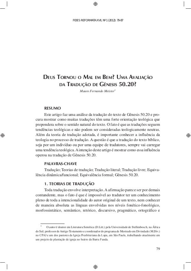 FIDES REFORMATA XVII, Nº 1 (2012): 79-87  79  DEUS TORNOU O MAL EM BEM? UMA AVALIAÇÃO  DA TRADUÇÃO DE GÊNESIS 50.20?  Maur...