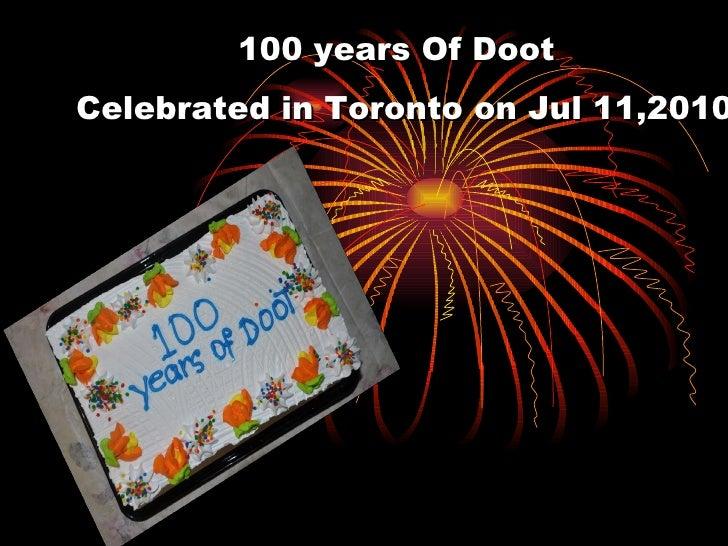 100 years Of Doot  Celebrated in Toronto on Jul 11,2010