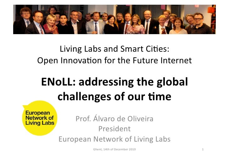 Living Labs and Smart CiGes:  Open InnovaGon for the Future Internet  ENoLL: addressing the ...