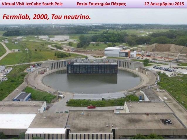 Virtual Visit IceCube South Pole Εστία Επιστημών Πάτρας 17 Δεκεμβρίου 2015 Fermilab, 2000, Tau neutrino.