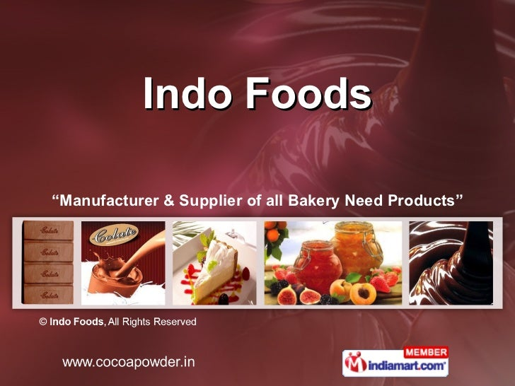 """Indo Foods """" Manufacturer & Supplier of all Bakery Need Products"""""""
