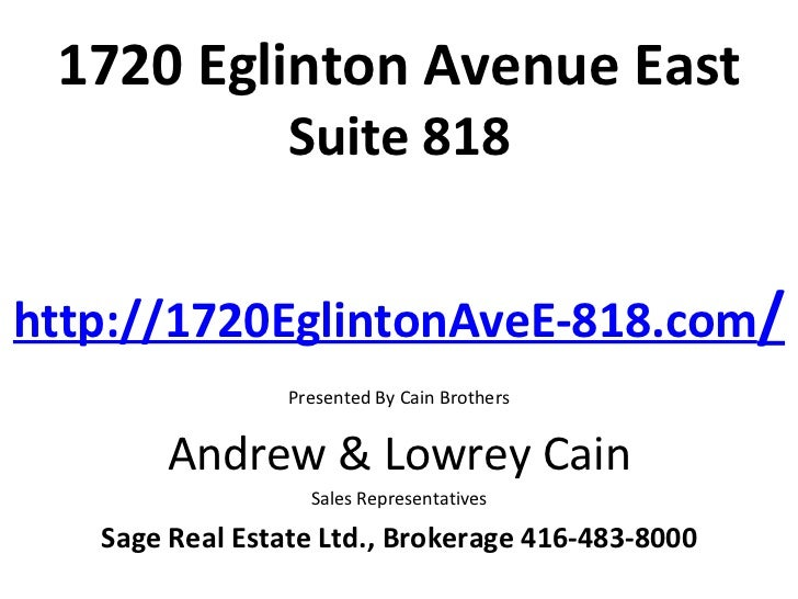 1720 Eglinton Avenue East                 Suite 818http://1720EglintonAveE-818.com/                 Presented By Cain Brot...