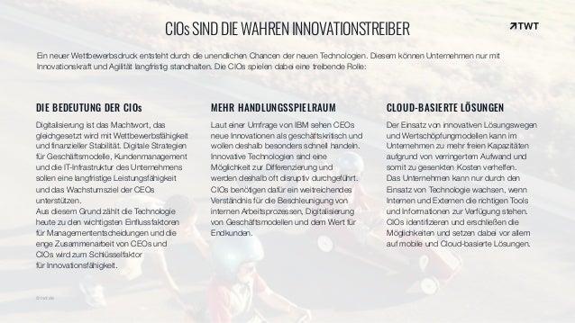 DIE BEDEUTUNG DER CIOs Digitalisierung ist das Machtwort, das gleichgesetzt wird mit Wettbewerbsfähigkeit und finanzieller...