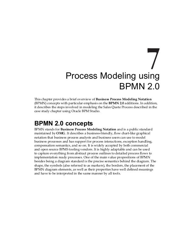 Process Modeling using BPMN 2.0 This chapter provides a brief overview of Business Process Modeling Notation (BPMN) concep...