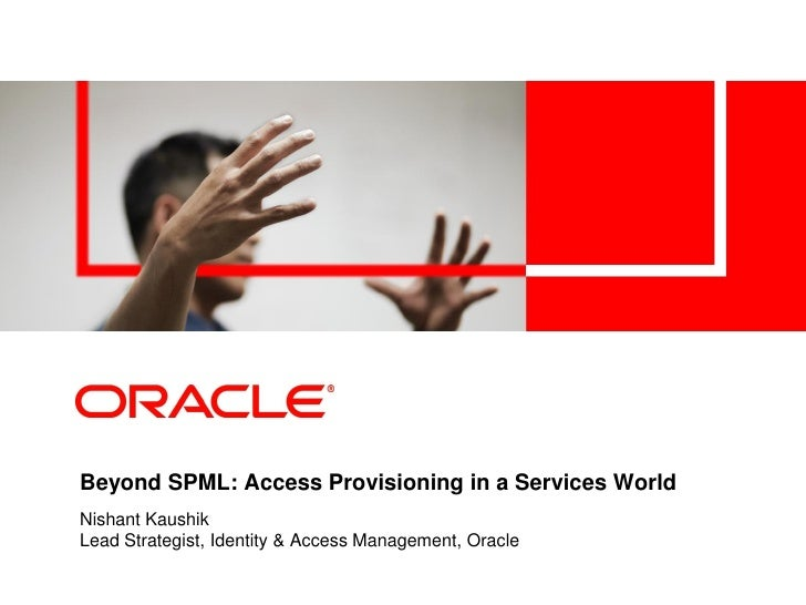 Beyond SPML: Access Provisioning in a Services World