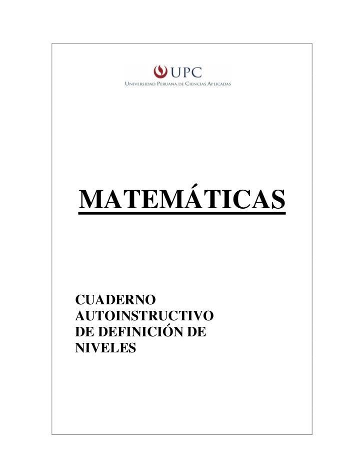 Universidad Peruana de Ciencias Aplicadas (UPC)Cuaderno Autoinstructivo de Definición de Niveles - Matemáticas       MATEM...
