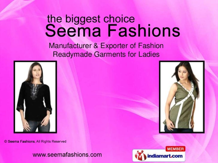 Manufacturer & Exporter of Fashion Readymade Garments for Ladies