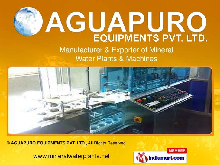 Manufacturer & Exporter of Mineral                          Water Plants & Machines© AGUAPURO EQUIPMENTS PVT. LTD., All Ri...
