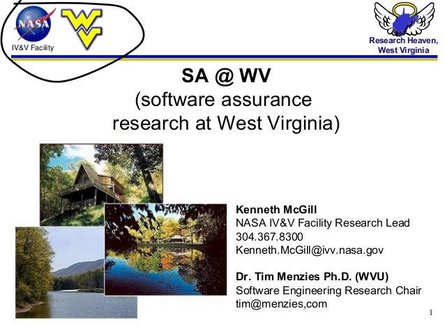 IV&V Facility Research Heaven, West Virginia 1 SA @ WV (software assurance research at West Virginia) Kenneth McGill NASA ...