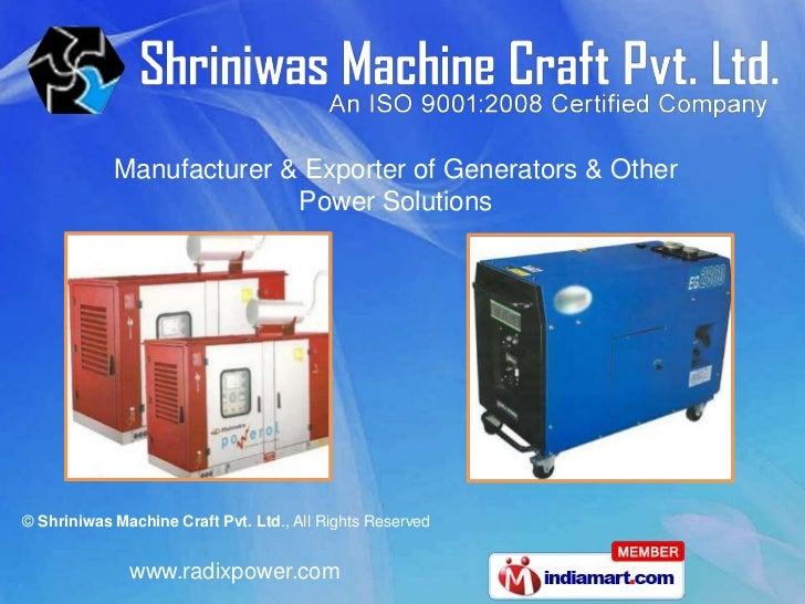 Manufacturer & Exporter of Generators & Other                          Power Solutions© Shriniwas Machine Craft Pvt. Ltd.,...