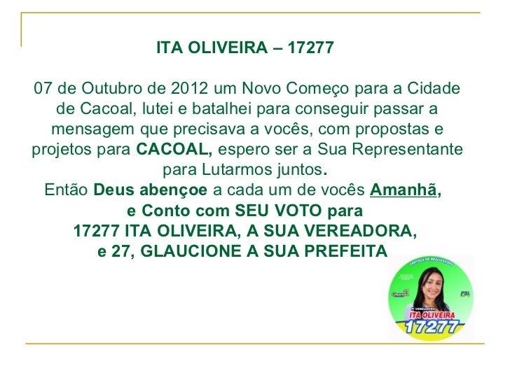 ITA OLIVEIRA – 1727707 de Outubro de 2012 um Novo Começo para a Cidade   de Cacoal, lutei e batalhei para conseguir passar...