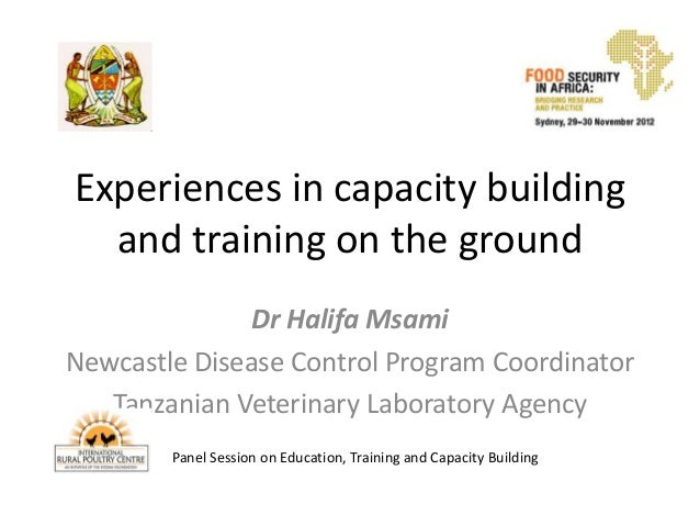 Experiences in capacity building  and training on the ground               Dr Halifa MsamiNewcastle Disease Control Progra...