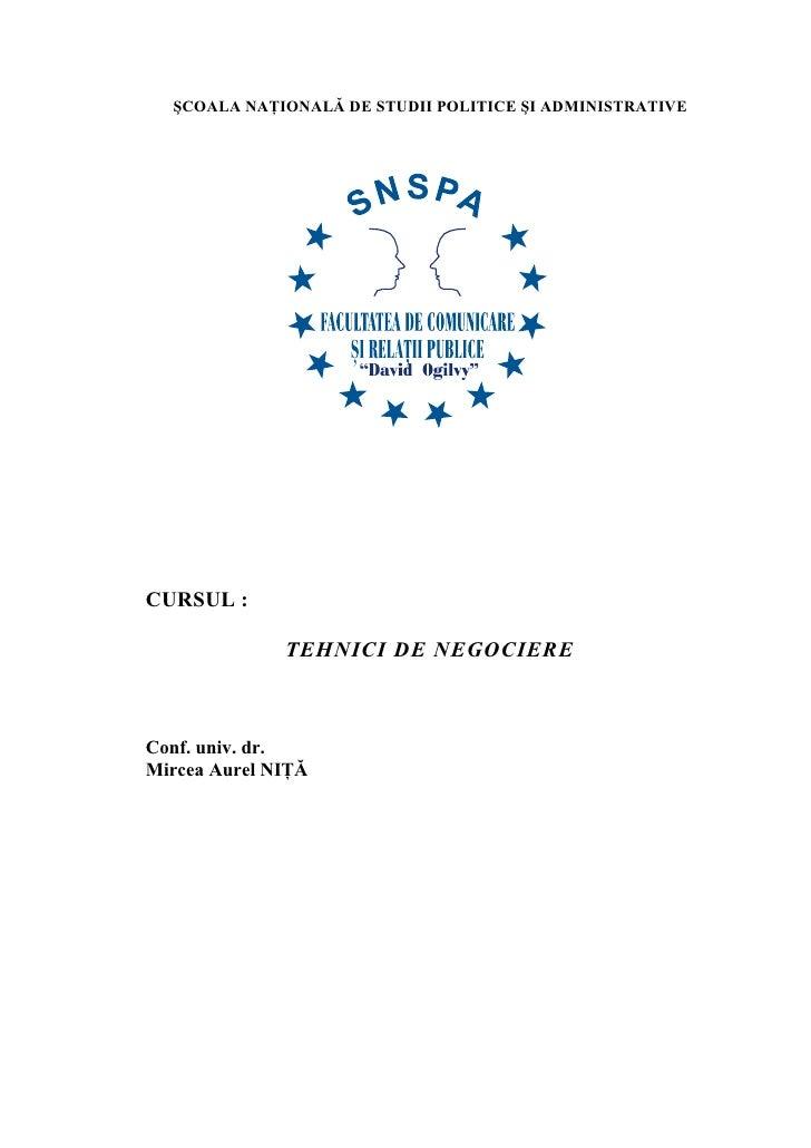 ŞCOALA NAŢIONALĂ DE STUDII POLITICE ŞI ADMINISTRATIVECURSUL :              TEHNICI DE NEGOCIEREConf. univ. dr.Mircea Aurel...