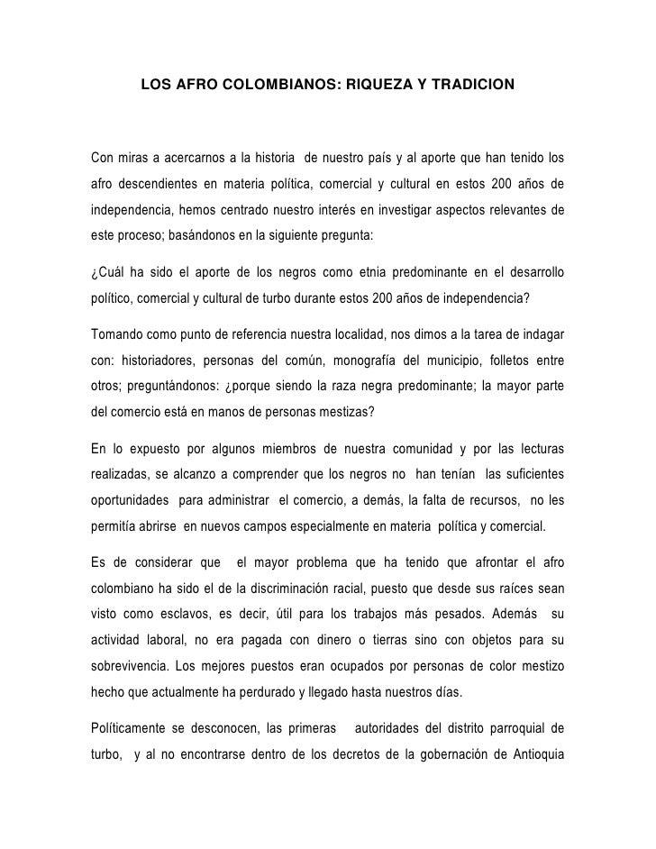 LOS AFRO COLOMBIANOS: RIQUEZA Y TRADICION<br />Con miras a acercarnos a la historia  de nuestro país y al aporte que han t...