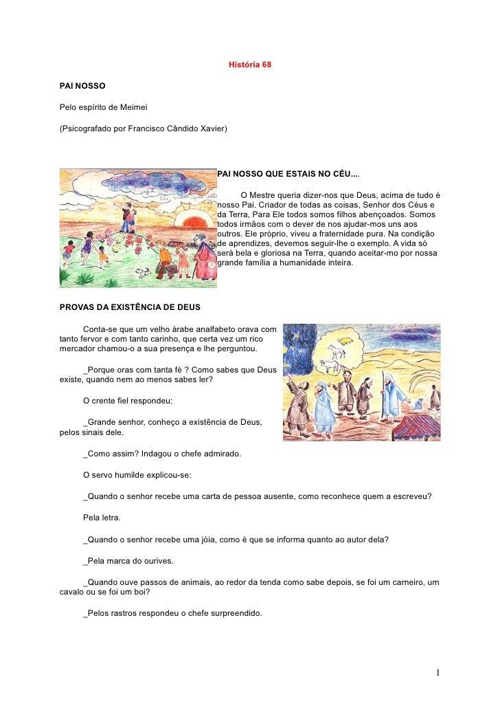 História 68  PAI NOSSO  Pelo espírito de Meimei  (Psicografado por Francisco Cândido Xavier)                              ...