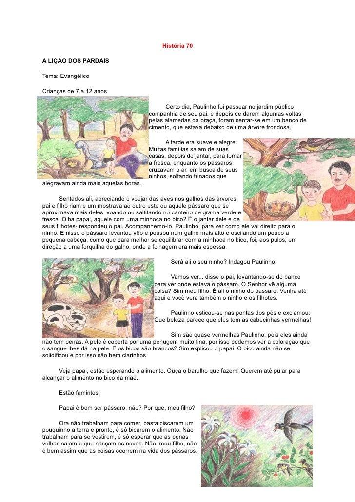 História 70  A LIÇÃO DOS PARDAIS  Tema: Evangélico  Crianças de 7 a 12 anos                                               ...