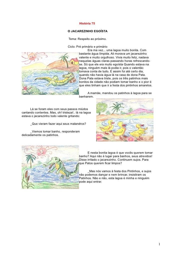 História 75                                    O JACAREZINHO EGOÍSTA                                     Tema: Respeito ao...
