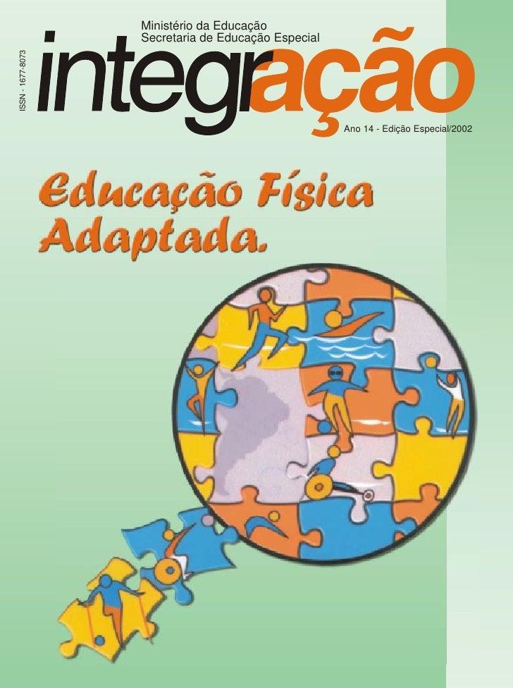 Ministério da Educação                   Secretaria de Educação EspecialISSN - 1677-8073                                  ...