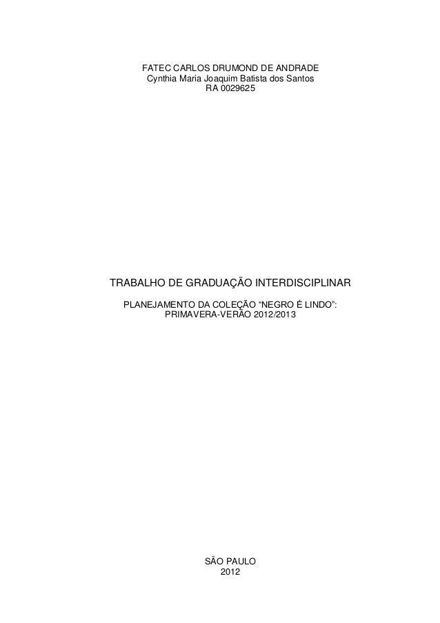 FATEC CARLOS DRUMOND DE ANDRADE      Cynthia Maria Joaquim Batista dos Santos                    RA 0029625TRABALHO DE GRA...