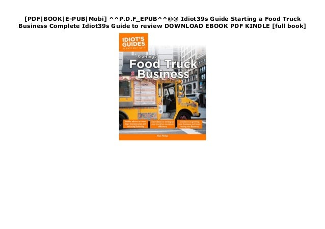 [PDF|BOOK|E-PUB|Mobi] ^^P.D.F_EPUB^^@@ Idiot39s Guide Starting a Food Truck Business Complete Idiot39s Guide to review DOW...