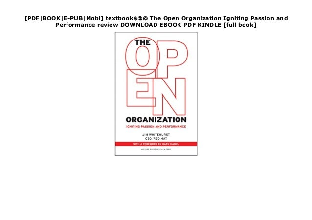 [PDF|BOOK|E-PUB|Mobi] textbook$@@ The Open Organization Igniting Passion and Performance review DOWNLOAD EBOOK PDF KINDLE ...