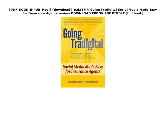 [PDF|BOOK|E-PUB|Mobi] [download]_p.d.f$@@ Going Tradigital Social Media Made Easy for Insurance Agents review DOWNLOAD EBO...