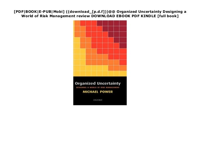 [PDF|BOOK|E-PUB|Mobi] ((download_[p.d.f]))@@ Organized Uncertainty Designing a World of Risk Management review DOWNLOAD EB...