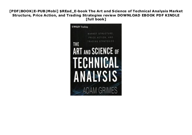 [PDF|BOOK|E-PUB|Mobi] $REad_E-book The Art and Science of Technical Analysis Market Structure, Price Action, and Trading S...