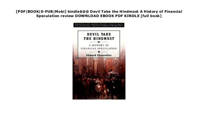 [PDF|BOOK|E-PUB|Mobi] kindle$@@ Devil Take the Hindmost A History of Financial Speculation review DOWNLOAD EBOOK PDF KINDL...