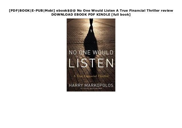 [PDF|BOOK|E-PUB|Mobi] ebook$@@ No One Would Listen A True Financial Thriller review DOWNLOAD EBOOK PDF KINDLE [full book]