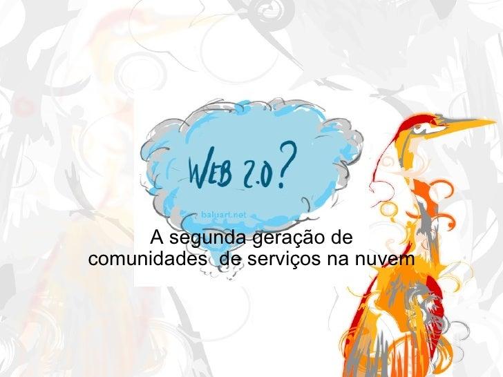 A segunda geração de comunidades de serviços na nuvem