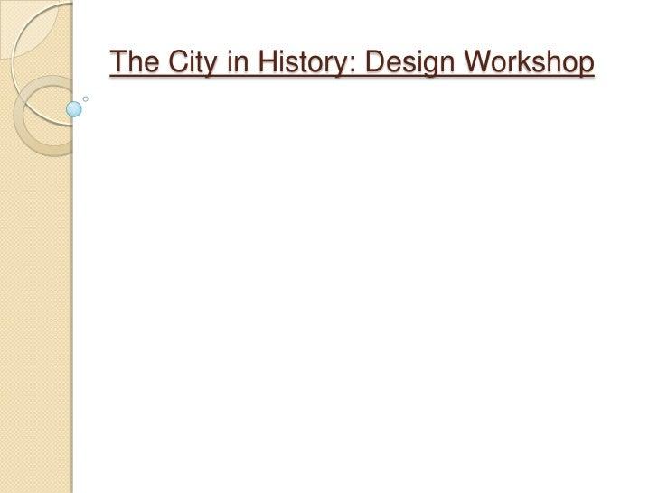 The City in History: Design Workshop<br />
