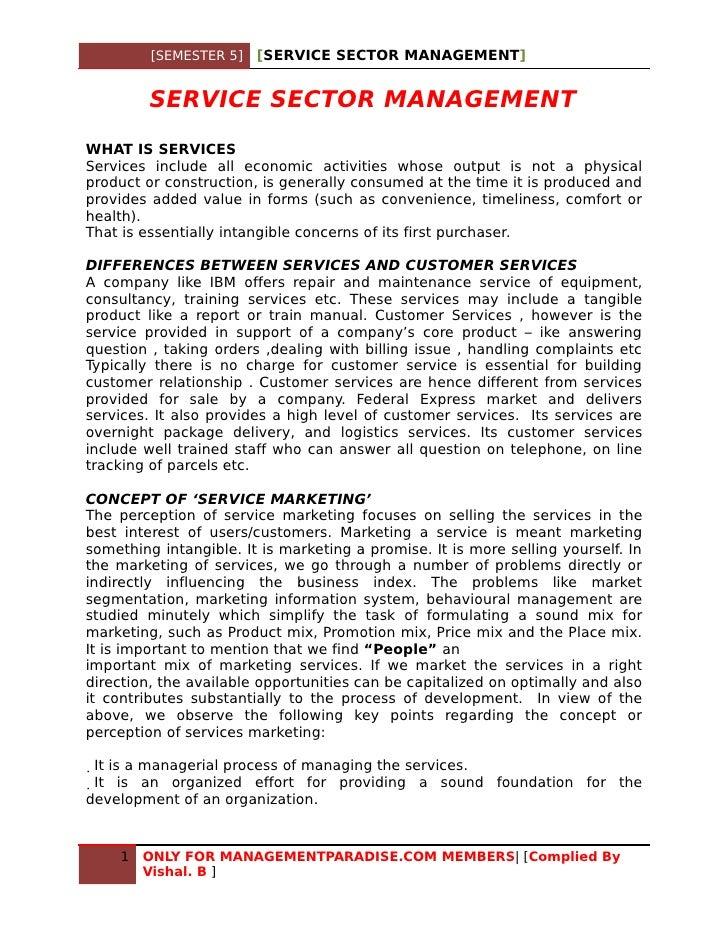 [SEMESTER 5]   [SERVICE SECTOR MANAGEMENT]            SERVICE SECTOR MANAGEMENT WHAT IS SERVICES Services include all econ...