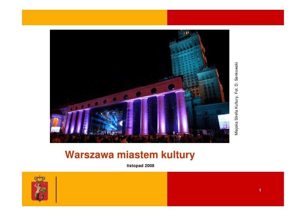 listopad 2008                     Warszawa miastem kultury                                                    Miejska Stre...