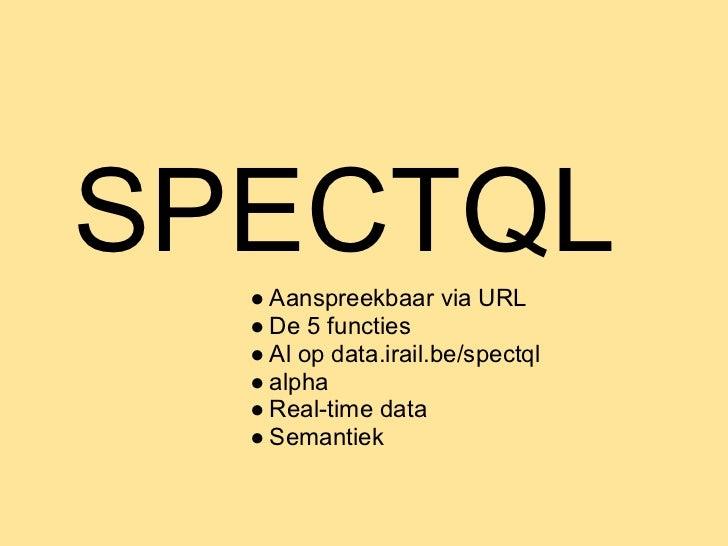DEMO Doe mee → http://data.iRail.be/spectql