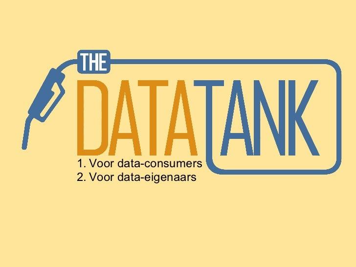 1. Voor data-consumers2. Voor data-eigenaars