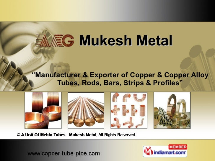 "Mukesh Metal "" Manufacturer & Exporter of Copper & Copper Alloy Tubes, Rods, Bars, Strips & Profiles"""