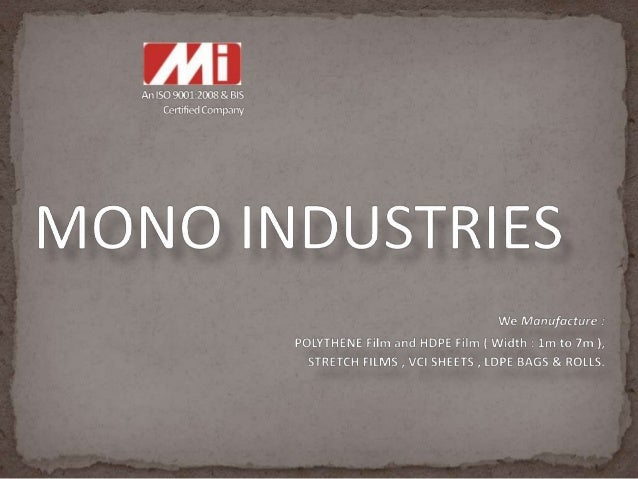 Mono Industries was Established in the year 1987. Mono Industries has grown to become one of the leading manufactures & ex...