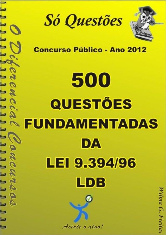 500     Questões fundamentadas       Lei 9.394/96 - LDB500 questões fundamentadas da LDB