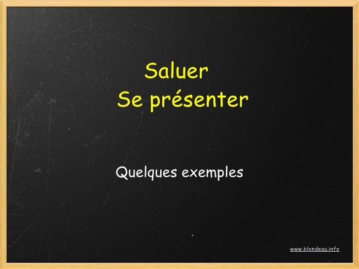 Saluer Se présenter   Quelques exemples                         www.blondeau.info