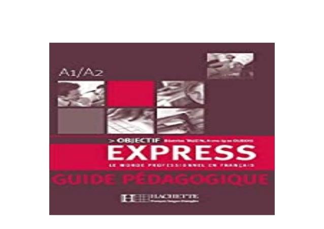 Detail Book Title : Objectif Express 1 Guide pdagogique Objectif Express 1 Guide pdagogique Format : PDF,kindle,epub Langu...