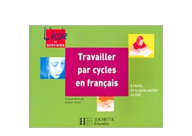 Detail Book Title : Travailler par cycles en franAsais A lcole de la petite section au CM2 Format : PDF,kindle,epub Langua...