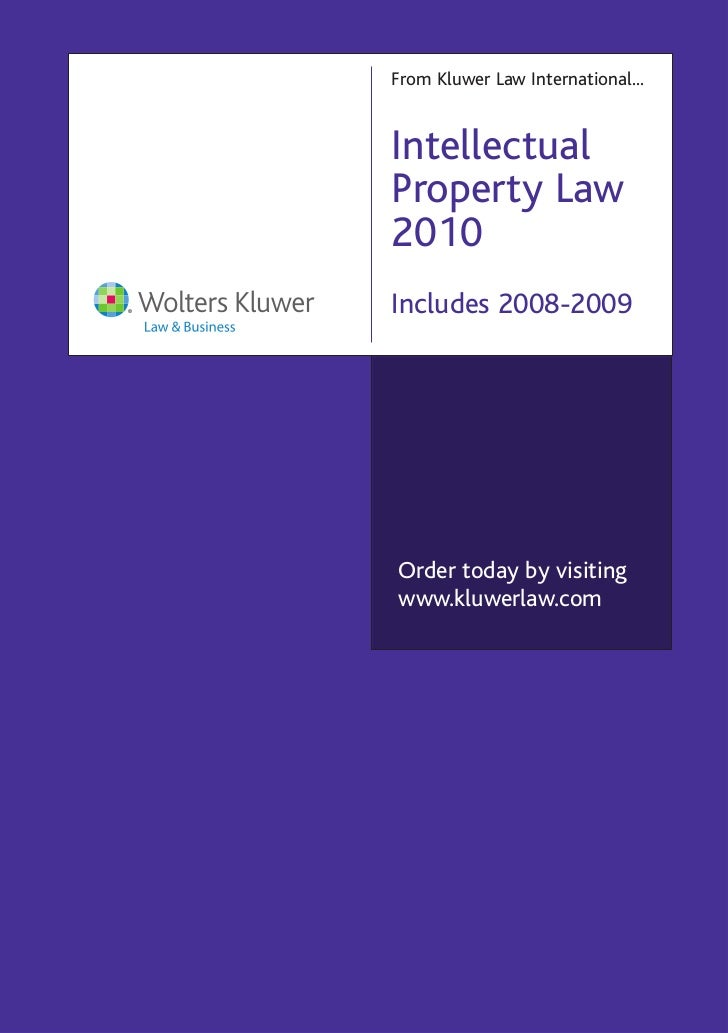 From Kluwer Law International...IntellectualProperty Law2010Includes 2008-2009Order today by visitingwww.kluwerlaw.com