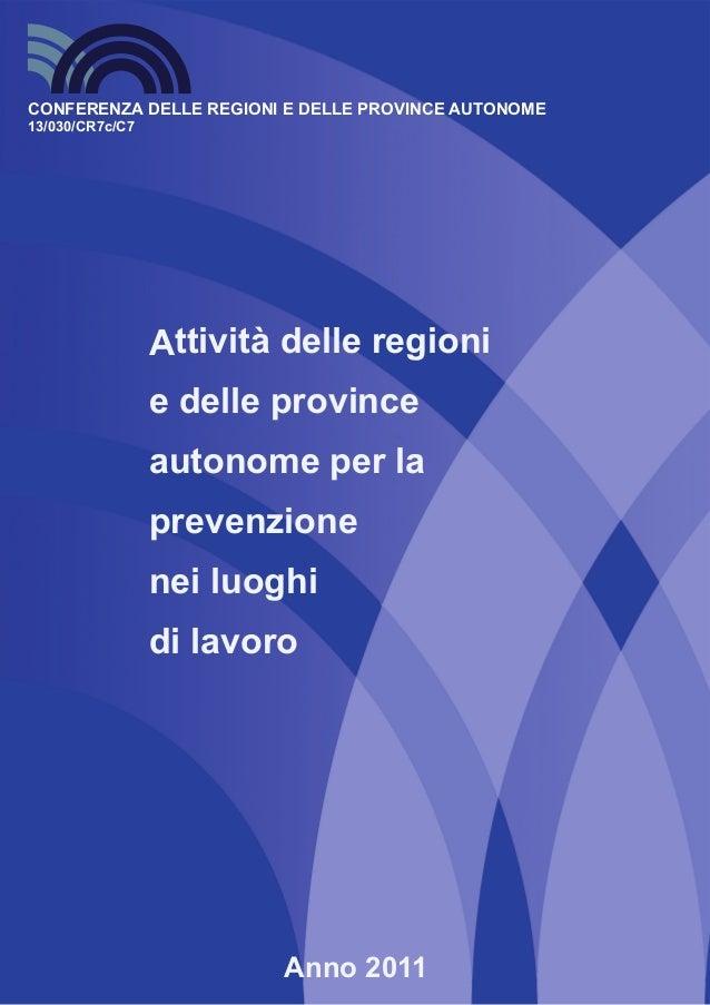 Anno 2011CONFERENZA DELLE REGIONI E DELLE PROVINCE AUTONOME13/030/CR7c/C7Attività delle regionie delle provinceautonome pe...
