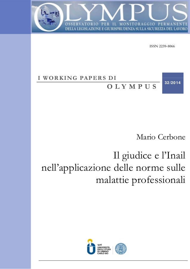 ISSN – 2239-8066 ISSN 2239-8066 I WORKING PAPERS DI O L Y M P U S 32/2014 Mario Cerbone Il giudice e l'Inail nell'applicaz...