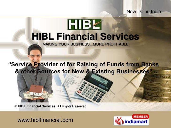 """New Delhi, India             HIBL Financial Services                   MAKING YOUR BUSINESS...MORE PROFITABLE""""Service Prov..."""